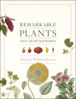 Remarkable Plants That Shape Our World Cover Image