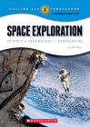 Space Exploration: Science Technology Engineering (Calling All Innovators: A Career for You) Cover Image