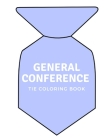 General Conference Tie Coloring Book: LDS Coloring Book Cover Image