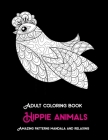 Adult Coloring Book Hippie Animals - Amazing Patterns Mandala and Relaxing Cover Image