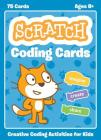 Scratch Coding Cards: Creative Coding Activities for Kids Cover Image
