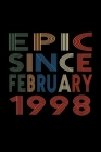 Epic Since February 1998: Birthday Gift for 22 Year Old Men and Women Cover Image