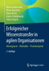 Erfolgreicher Wissenstransfer in Agilen Organisationen: Hintergrund - Methodik - Praxisbeispiele Cover Image