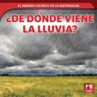 ¿de Dónde Viene La Lluvia? (Where Rain Comes From) Cover Image