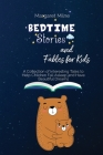Bedtime Stories and Fables for Kids: Collection of Interesting Tales to Help Children Fall Asleep and Have Beautiful Dreams Cover Image