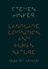 Language, Cognition, and Human Nature: Selected Articles Cover Image