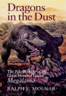 Dragons in the Dust: The Paleobiology of the Giant Monitor Lizard Megalania (Life of the Past) Cover Image