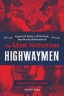 A General History of the Lives, Murders & Adventures of the Most Notorious Highwaymen Cover Image