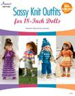 Sassy Knit Outfits: For 18-Inch Dolls Cover Image