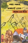 Hike More, Worry Less - Hiking Log Book Cover Image