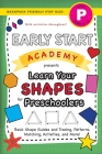 Early Start Academy, Learn Your Shapes for Preschoolers: (Ages 4-5) Basic Shape Guides and Tracing, Patterns, Matching, Activities, and More! (Backpac Cover Image