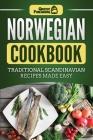 Norwegian Cookbook: Traditional Scandinavian Recipes Made Easy Cover Image