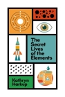 The Secret Lives of the Elements Cover Image