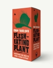 The Grow Your Own Flesh Eating Plant Kit: Everything You Need to Grow a Venus Flytrap (Grow Your Own Series) Cover Image