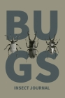 Insect Journal: Bug Log, Explore Nature, Observe & Record Bugs Book, Insect Hunters Diary, Notebook Cover Image