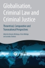 Globalisation, Criminal Law and Criminal Justice: Theoretical, Comparative and Transnational Perspectives Cover Image