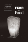 Fear of Food: A History of Why We Worry about What We Eat Cover Image