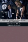 The Franchise Era: Managing Media in the Digital Economy (Traditions in American Cinema) Cover Image