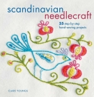 Scandinavian Needlecraft: 35 step-by-step hand-sewing projects Cover Image