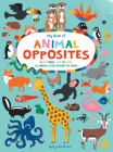 My Book of Animal Opposites: Big or Small, Loud or Quiet: 141 Animals from Around the World Cover Image