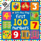 First 100 Lift The Flap Numbers: Over 50 Fun Flaps to Lift and Learn Cover Image