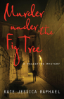 Murder Under the Fig Tree: A Palestine Mystery Cover Image