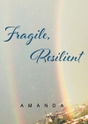 Fragile, Resilient Cover Image