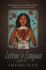 Letras y Limpias: Decolonial Medicine and Holistic Healing in Mexican American Literature Cover Image
