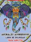 Animales asombrosos - Libro de colorear para adultos: Increíble libro para colorear para adultos con animales salvajes y domésticos para relajarse. Cover Image