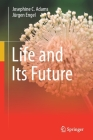 Life and Its Future Cover Image