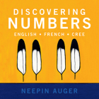 Discovering Numbers: English * French * Cree Cover Image