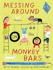 Messing Around on the Monkey Bars: and Other School Poems for Two Voices Cover Image