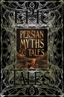 Persian Myths & Tales: Epic Tales (Gothic Fantasy) Cover Image
