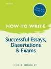 How to Write: Successful Essays, Dissertations, and Exams Cover Image