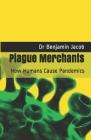 Plague Merchants: How Humans Cause Pandemics Cover Image