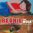 Bernie the Mole: A Year in the Life of a Vermont Mole Cover Image