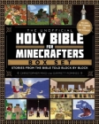 The Unofficial Holy Bible for Minecrafters Box Set: Stories from the Bible Told Block by Block Cover Image