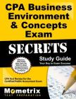 CPA Business Environment & Concepts Exam Secrets Study Guide: CPA Test Review for the Certified Public Accountant Exam Cover Image