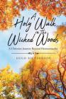 A Holy Walk in the Wicked Woods: A Christian Journey Beyond Homosexuality Cover Image