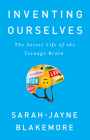 Inventing Ourselves: The Secret Life of the Teenage Brain Cover Image