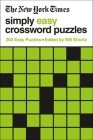 The New York Times Simply Easy Crossword Puzzles: 200 Easy Puzzles Cover Image