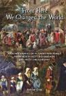 From Here We Changed the World: Amazing Stories of Pilgrim and Rebels from North Nottinghamshire and West Lincolnshire Cover Image