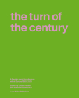 The Turn of the Century: A Reader about Architecture in Europe 1990-2020 Cover Image