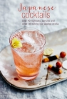 Japanese Cocktails: Over 40 highballs, spritzes and other refreshing low-alcohol drinks Cover Image