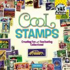 Cool Stamps: Creating Fun and Fascinating Collections! (Cool Collections (Checkerboard)) Cover Image