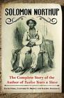 Solomon Northup: The Complete Story of the Author of Twelve Years A Slave Cover Image