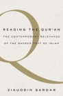 Reading the Qur'an: The Contemporary Relevance of the Sacred Text of Islam Cover Image