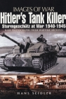 Hitler's Tank Killer: Sturmgeschütz at War 1940 - 1945 (Images of War) Cover Image