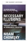 Necessary Illusions: Thought Control in Democratic Societies (Massey Lectures) Cover Image