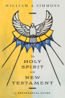 The Holy Spirit in the New Testament: A Pentecostal Guide Cover Image